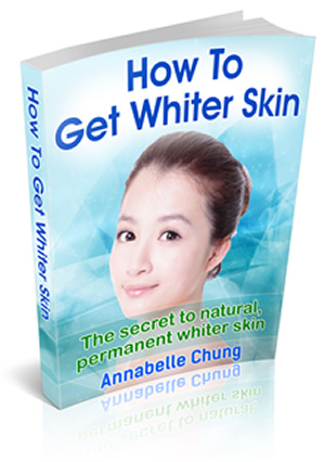 How To Get Your Skin Whiter Naturally